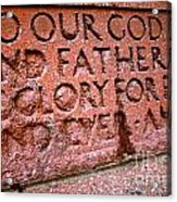 To God Be The Glory Acrylic Print by Ted Wheaton