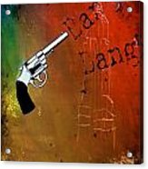 Underground - Son Of A Gun Acrylic Print