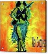 War Goddess Acrylic Print