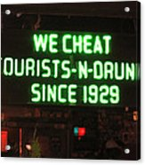 We Cheat Drunks Since 1929 Acrylic Print