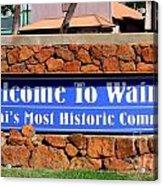 Welcome To Waimea Acrylic Print