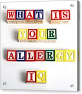 What Is Your Allergy Iq Acrylic Print