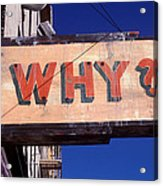 Why Acrylic Print by Garry Gay
