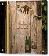Wine A Bit Door Acrylic Print