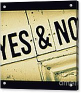 Yes And No Acrylic Print