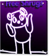 Free Shrugs  Acrylic Print