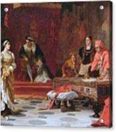 Katherine Of Aragon Denounced Before King Henry  Acrylic Print