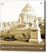 1904 Worlds Fair, Festival Hall, Jefferson Statue Acrylic Print