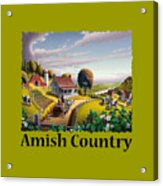 Amish Country T Shirt - Appalachian Blackberry Patch Country Farm Landscape Acrylic Print
