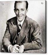 Bing Crosby, Hollywood Legend By John Springfield Acrylic Print