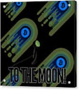 Bitcoin To The Moon Astronaut Cryptocurrency Humor Funny Space Crypto Acrylic Print