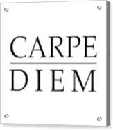 Carpe Diem - Seize The Day Acrylic Print