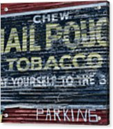 Chew Mail Pouch Tobacco Ad Acrylic Print