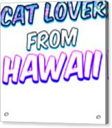 Dog Lover From Hawaii Acrylic Print