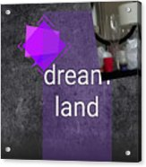 Dream Land Acrylic Print