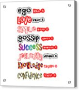 Ego Love Smile Gossip Success Jealousy Knowledge Confidence Wisdom Words Quote Pillows Tshirts Curta Acrylic Print