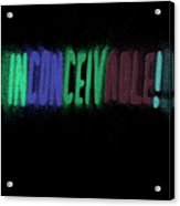 Graphic Display Of The Word Inconceivable Acrylic Print