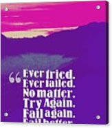 Inspirational Timeless Quotes - Samuel Beckett Acrylic Print