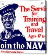 Join The Navy - The Service For Training And Travel Acrylic Print