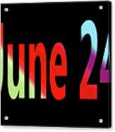 June 24 Acrylic Print