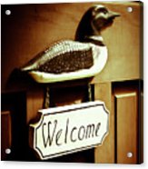 Loon Welcome Sign On Cottage Door Acrylic Print