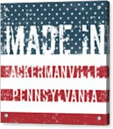 Made In Ackermanville, Pennsylvania Acrylic Print