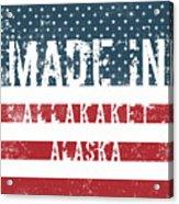 Made In Allakaket, Alaska Acrylic Print
