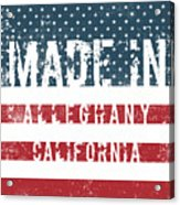Made In Alleghany, California Acrylic Print