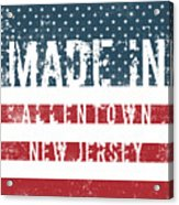 Made In Allentown, New Jersey Acrylic Print