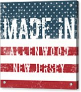 Made In Allenwood, New Jersey Acrylic Print