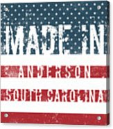 Made In Anderson, South Carolina Acrylic Print