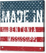 Made In Bentonia, Mississippi Acrylic Print