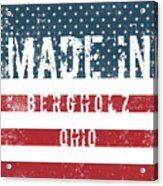 Made In Bergholz, Ohio Acrylic Print