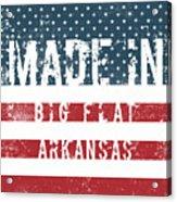 Made In Big Flat, Arkansas Acrylic Print