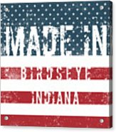 Made In Birdseye, Indiana Acrylic Print