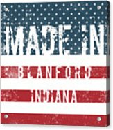 Made In Blanford, Indiana Acrylic Print