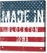 Made In Blockton, Iowa Acrylic Print