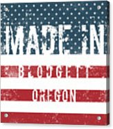 Made In Blodgett, Oregon Acrylic Print