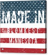Made In Blomkest, Minnesota Acrylic Print