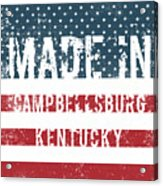 Made In Campbellsburg, Kentucky Acrylic Print