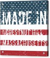 Made In Chestnut Hill, Massachusetts Acrylic Print