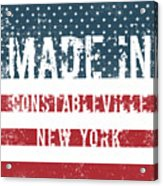 Made In Constableville, New York Acrylic Print