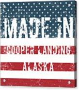 Made In Cooper Landing, Alaska Acrylic Print