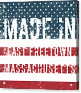 Made In East Freetown, Massachusetts Acrylic Print