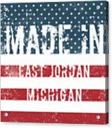 Made In East Jordan, Michigan Acrylic Print