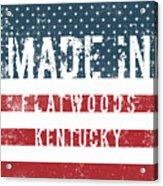 Made In Flatwoods, Kentucky Acrylic Print