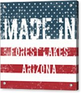 Made In Forest Lakes, Arizona Acrylic Print