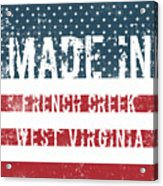 Made In French Creek, West Virginia Acrylic Print