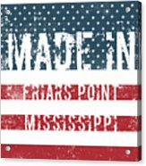 Made In Friars Point, Mississippi Acrylic Print