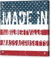 Made In Gilbertville, Massachusetts Acrylic Print